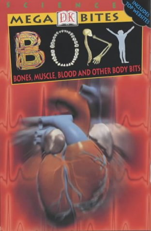 9780751330786: Body: Bones, Muscles, Blood and Other Body Bits (Mega Bites)