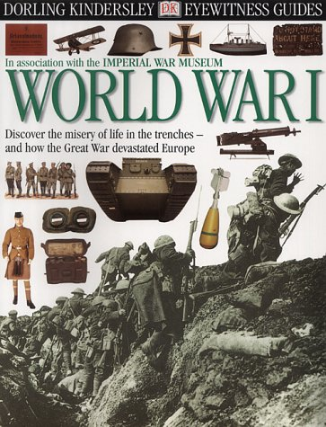 9780751330847: E/W GUIDE: WORLD WAR ONE CASED -1ST (Eyewitness Guides)
