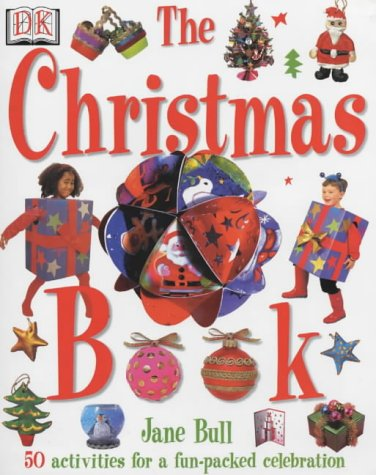 9780751330885: Christmas Book (The): The Ultimate Christmas Activity Book for Children (Jane Bull's activity series)