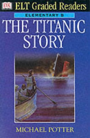 "9780751331875: The ""Titanic"" Story (ELT Graded Readers)"