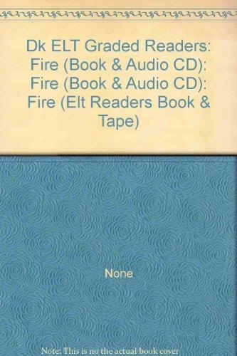 9780751332278: Dk ELT Graded Readers: Fire (Book & Audio CD): Fire (Book & Audio CD): Fire