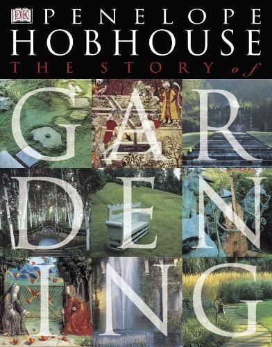 9780751333909: The Story of Gardening