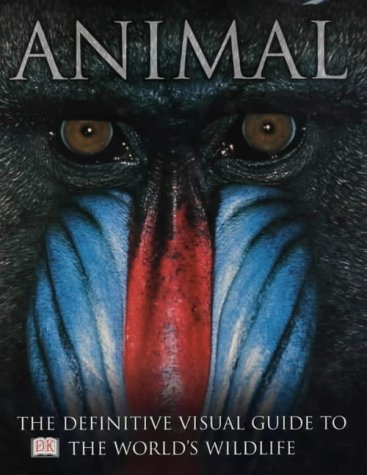 9780751334272: Animal: The Definitive Visual Guide to the World's Wildlife