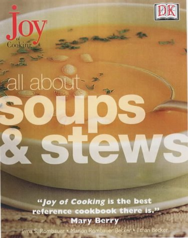 9780751335347: Joy of Cooking: All About Soups and Stews
