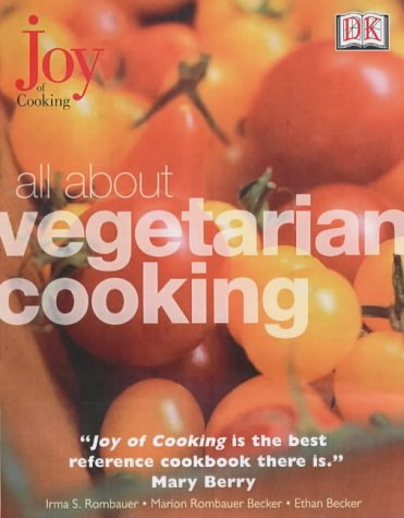 All About Vegetarian Cooking (Joy of Cooking): Becker, Marion Rombauer;