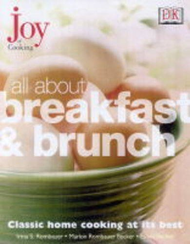 All About Breakfast and Brunch (Joy of: Irma Starkhoff Rombauer;