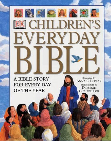 Children's Everyday Bible: A Bible Story for Every Day of the Year: Chancellor, Deborah, ...
