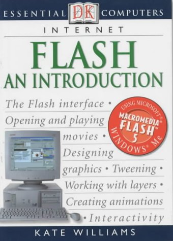 Essential Computers: Introducing Flash (DK Essential Computers): Hayward, Adele A.