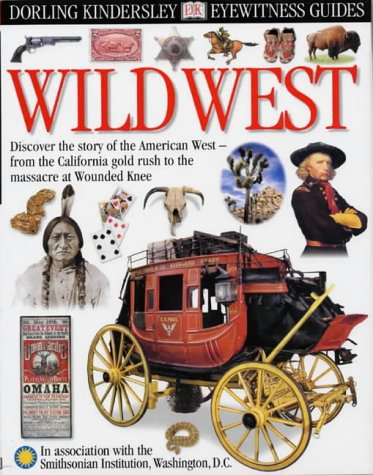 9780751335897: Wild West (Eyewitness Guides)