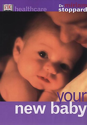 Your New Baby (DK Healthcare) (0751336106) by Miriam Stoppard