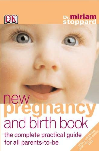 9780751336276: New Pregnancy and Birth Book: The Complete Practical Guide for All Parents-to-be
