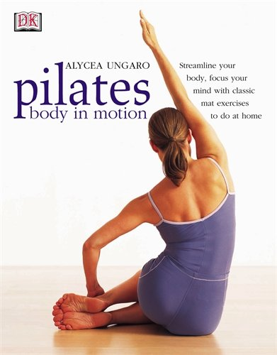 9780751336917: Pilates - Body In Motion