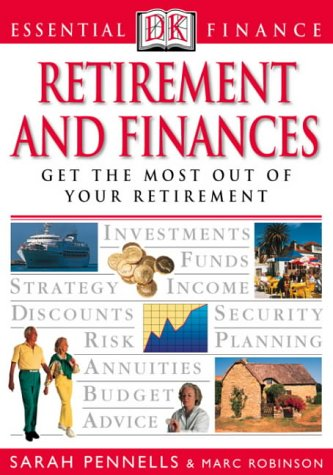 Retirement and Finances (Essential Finance) (0751337242) by Pennells, Sarah; Robinson, Marc