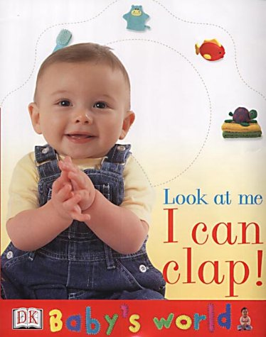 9780751337778: Look at Me: I Can Clap! (Baby's World)