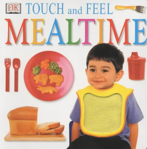 9780751337969: Mealtime (DK Touch & Feel)