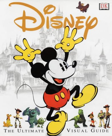 Disney: The Ultimate Visual Guide: Walt Disney Productions