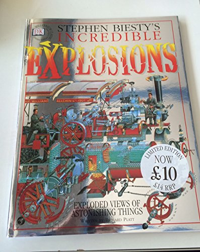 Stephen Biestys Incredible Explosions (Eyewitness Guides: Millennium Silver Classics) (0751345431) by Stephen Biesty