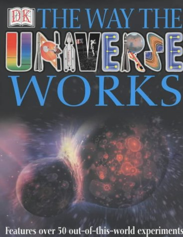 The Way the Universe Works (075134575X) by Kerrod, Robin; Sparrow, Giles; Mitton, Jacqueline