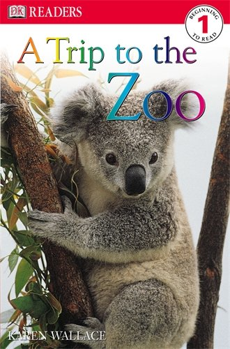 A Trip to the Zoo (DK Readers Level 1) (0751346209) by Wallace, Karen