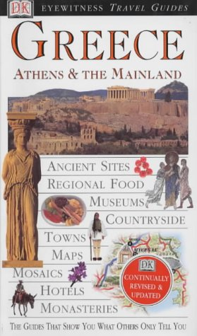 Greece, Athens and the Mainland (DK Eyewitness Travel Guide): MARC DUBIN