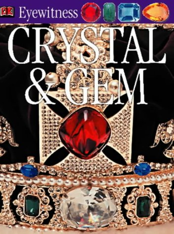 9780751347432: Crystal and Gem (Eyewitness)