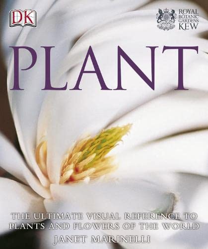 9780751347975: Plant: The new encyclopedia of plants and flowers for gardeners: The gardener's A-Z guide to the plants and flowers of the world (Royal Botanic Gardens Kew)