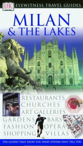 9780751348101: Milan & The Lakes. Eyewitness Travel Guide - 2003 (DK Eyewitness Travel Guide)
