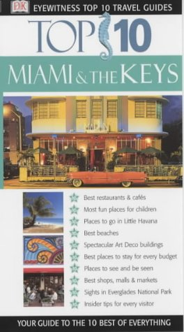 Miami and the Keys (DK Eyewitness Top 10 Travel Guide): Kennedy, Jeffrey