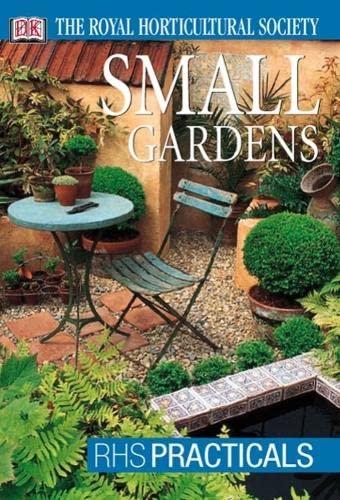 9780751348637: Small Gardens (RHS Practicals)