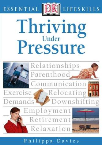 9780751348965: Thriving Under Pressure (Essential Lifeskills)