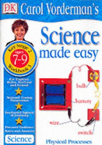 9780751349344: Science Made Easy Physical Processes: Age 7-9 Bk.3 (Carol Vorderman's Science Made Easy)