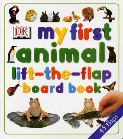 9780751349993: My First Animal Lift-the-flap Board Book