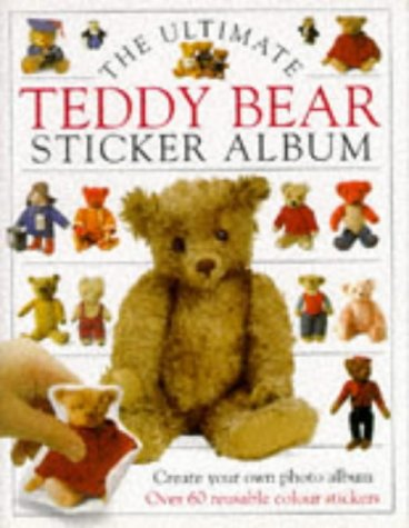 The Ultimate Teddy Bear Photo Album (The Ultimate Teddy Bear Sticker Album): No Author
