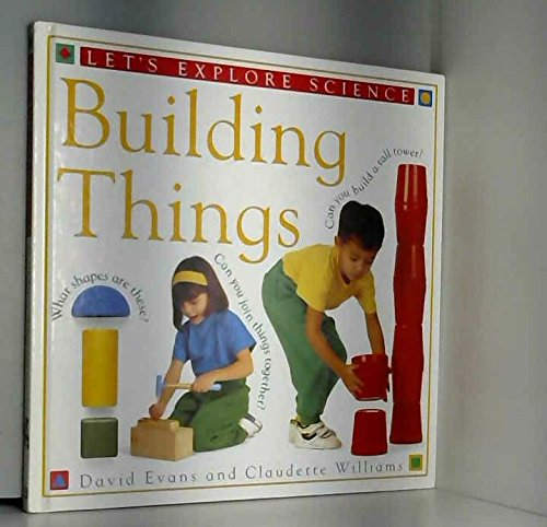 9780751350746: Building Things (Let's Explore Science)