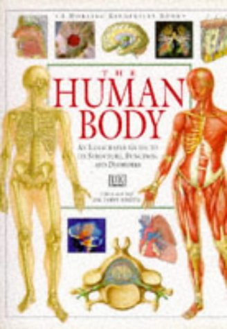 9780751352719: The Human Body: An Illustrated Guide to its Structure, Function, and Disorders