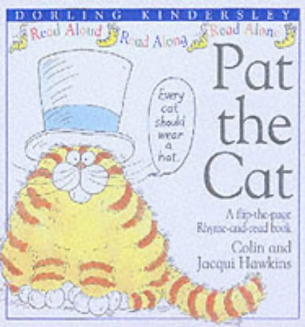 Pat the Cat (Rhyme-and -read Stories S.): Hawkins, Colin; Hawkins,