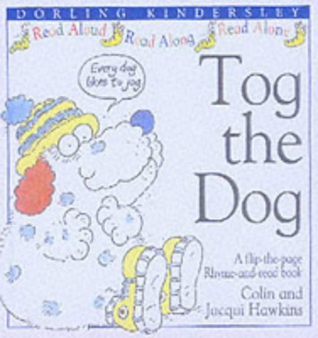 Tog the Dog (Rhyme-and -read Stories): Hawkins, Colin, Hawkins,
