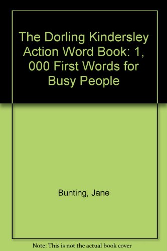 The Dorling Kindersley Action Word Book: 1, 000 First Words for Busy People (English and Spanish Edition) (9780751353730) by Jane Bunting