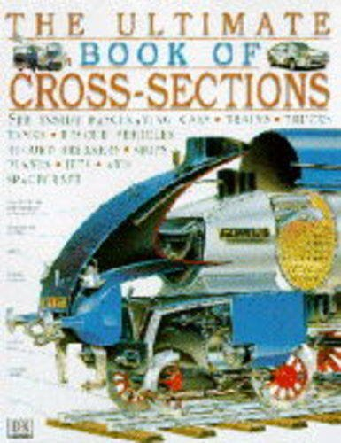 9780751354881: The Ultimate Book of Cross-sections (A Dorling Kindersley book)