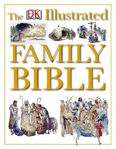 9780751354904: The Dorling Kindersley Illustrated Family Bible