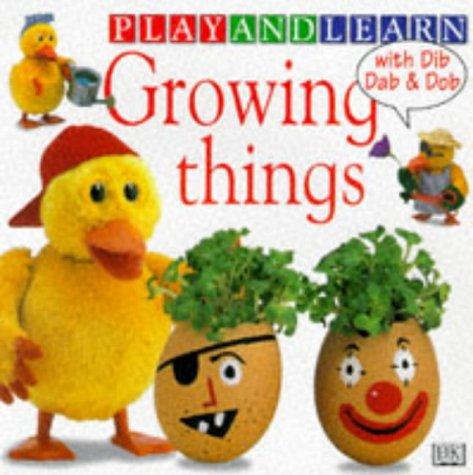 9780751355758: Growing Things (Play & Learn)