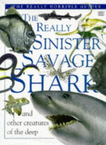 9780751356069: The Really Sinister Savage Shark (The really horrible guides)