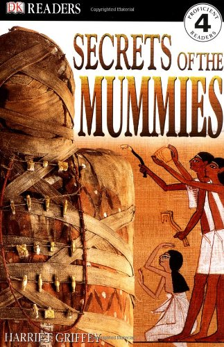 9780751357158: Secrets Of The Mummies (DK Readers Level 4)