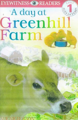A Day at Greenhill Farm (DK Readers Level 1) (0751357375) by Sue Nicholson