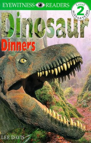 Dinosaur Dinners : Eyewitness Readers