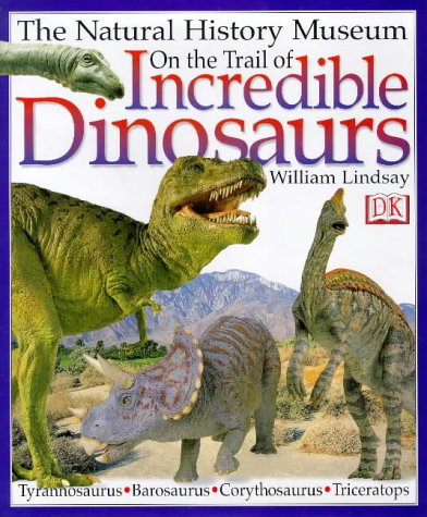 9780751358742: On the Trail of Incredible Dinosaurs