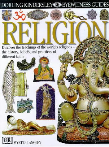 9780751360752: EYEWITNESS GUIDE:68 RELIGION 1st Edition - Cased (Eyewitness Guides)