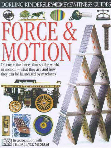 Force and Motion (Eyewitness Guides): Lafferty, Peter