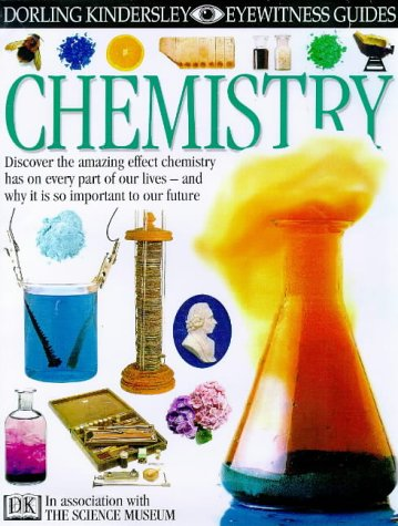 9780751361346: EYEWITNESS GUIDE:79 CHEMISTRY 1st Edition - Cased (Eyewitness Guides)