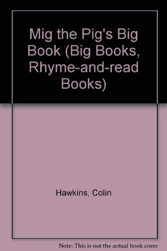 BIG BOOK: HAWKINS: MIG THE PIG 1st Edition - Cased (Big Books, Rhyme-and-read Books): Hawkins, ...